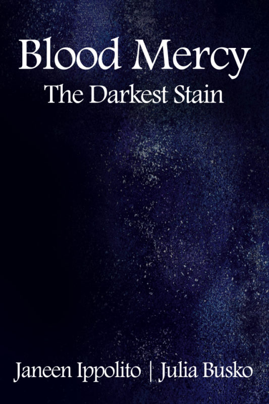 Blood Mercy: The Darkest Stain